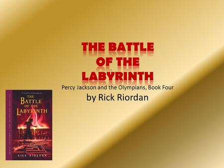The Characters. The Battle of the Labyrinth Percy Jackson and the Olympians, Book Four by Rick Riordan.