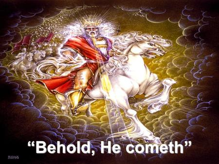 """Behold, He cometh"". Malachi: Malachi: A Message For the Madness."