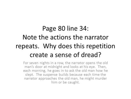 Page 80 line 34: Note the actions the narrator repeats