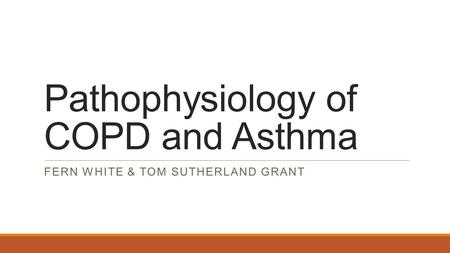 Pathophysiology of COPD and Asthma