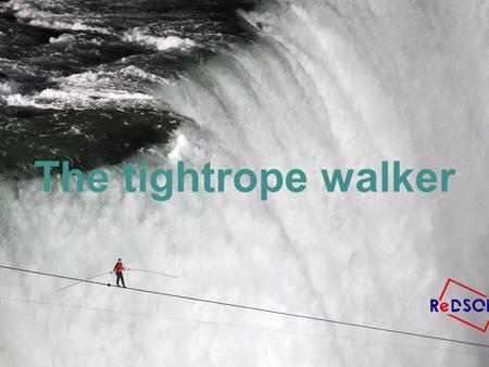 The tightrope walker.
