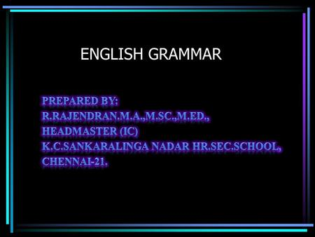 ENGLISH GRAMMAR. Question tag Question tags I like to read novels,……………….? do n't I He goes to exhibition,……………….? does n't he She speaks English fluently,…………….?