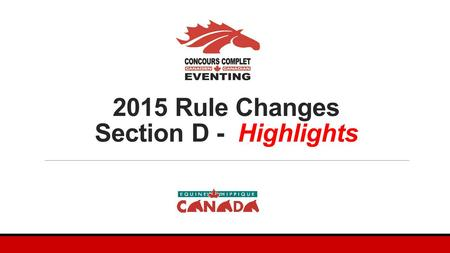 2015 Rule Changes Section D - Highlights. Article D114 Participation 4. Senior Riders. A rider may compete as a Senior from the beginning of the calendar.