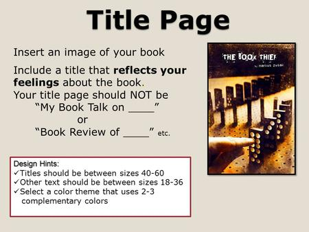Title Page Design Hints: Titles should be between sizes 40-60 Other text should be between sizes 18-36 Select a color theme that uses 2-3 complementary.