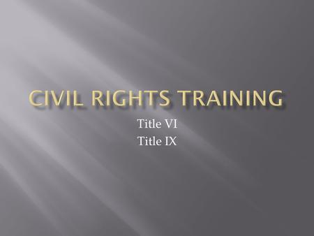Civil Rights Training Title VI Title IX.