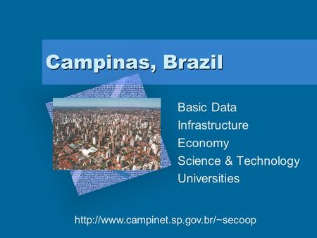 Campinas, Brazil Basic Data Infrastructure Economy Science & Technology Universities