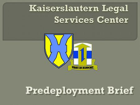 Predeployment Brief.  Office Hours and Location  Predeployment Issues  Preventive Law  Legal Assistance  Claims.