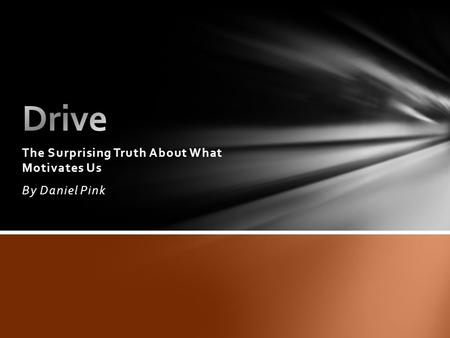 The Surprising Truth About What Motivates Us By Daniel Pink.