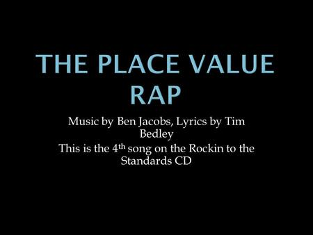 Music by Ben Jacobs, Lyrics by Tim Bedley This is the 4 th song on the Rockin to the Standards CD.