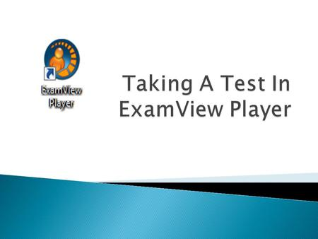  Multiple tests may appear.  Select the test as directed by your teacher.