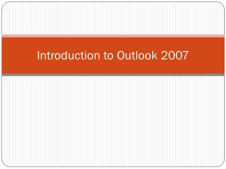 Introduction to Outlook 2007. Where to Get Help https://portal.wlu.edu >Log in> Outlook Migration Information Site https://portal.wlu.edu Questions and.