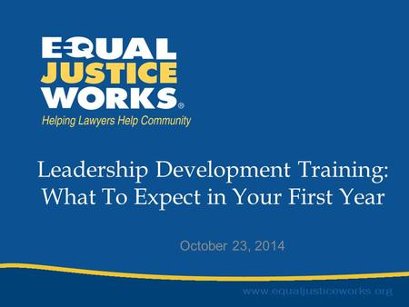 Leadership Development Training: What To Expect in Your First Year October 23, 2014.