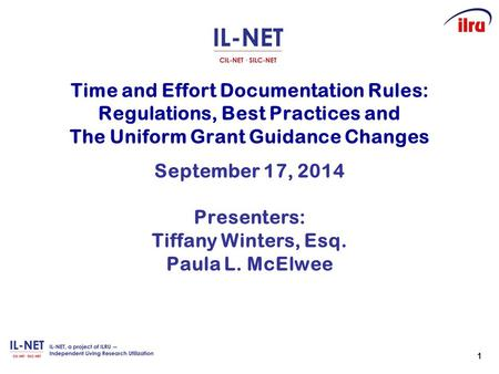 1 Time and Effort Documentation Rules: Regulations, Best Practices and The Uniform Grant Guidance Changes September 17, 2014 Presenters: Tiffany Winters,
