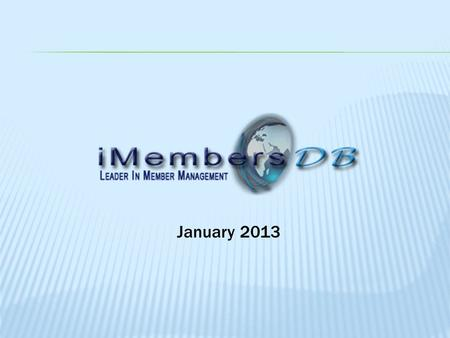 January 2013.  Online Membership Management  Personalized Member Emailing  Club / Chapter affiliation  Committees  Event Calendar  Newsletters 