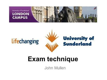Exam technique John Mullen. Have you been told If you don't attempt all the questions you won't get the marks for the ones you have left. Start with the.