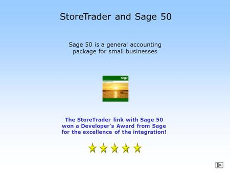 StoreTrader and Sage 50 Sage 50 is a general accounting package for small businesses The StoreTrader link with Sage 50 won a Developer's Award from Sage.