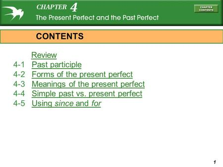 1 Review 4-1 Past participlePast participle 4-2 Forms of the present perfectForms of the present perfect 4-3 Meanings of the present perfectMeanings of.
