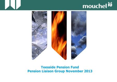 Teesside Pension Fund Pension Liaison Group November 2013.
