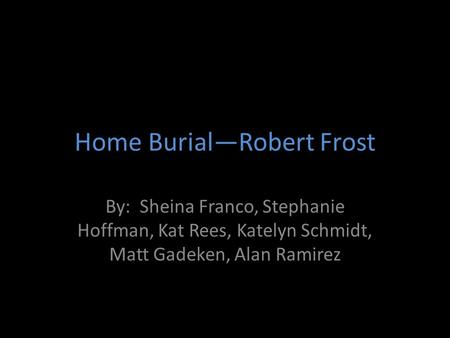 miscommunication in home burial by robert frost News archive home  2016   robert vadra claims he tackled 'shaktiman killer' ganesh joshi at dehradun  state burial in poland for wwii heroes slain by.