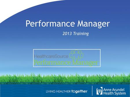 Performance Manager 2013 Training. Introduction Performance Manager (PFM) is a web-based program used to complete the annual performance evaluation process.