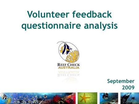 Volunteer feedback questionnaire analysis September 2009.