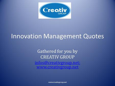 Innovation Management Quotes Gathered for you by CREATIV GROUP