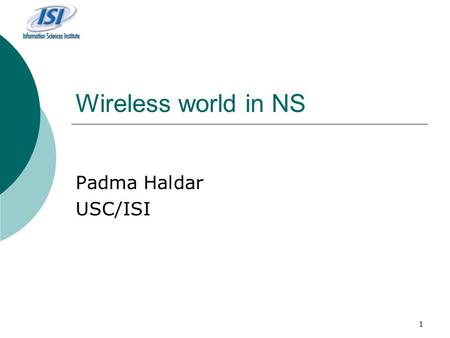 Wireless world in NS Padma Haldar USC/ISI.
