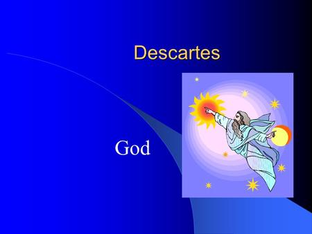 an analysis of philosophy of a deity by descartes Rene descartes, the infamous french philosopher, is usually credited as a person who ushered philosophical inquiry on to the modern era - cogito ergo sum: an analysis of rene descartes.