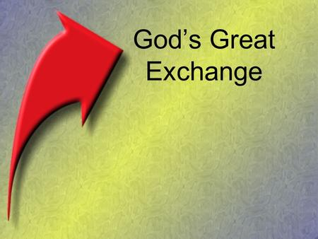 "God's Great Exchange. If you were to die tonight and God asked, ""Why should I let you into heaven?"" What would you say?"
