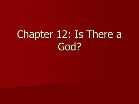 Chapter 12: Is There a God?.