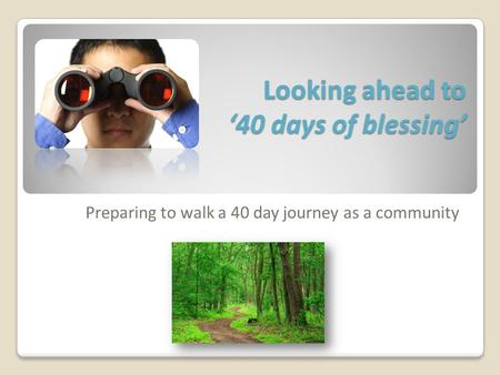 Looking ahead to '40 days of blessing'