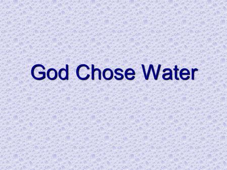 God Chose Water. 1. To Teach A. Thirst For Righteousness A. Thirst For Righteousness Matt. 5:6; Rev. 22:17; Matt. 6:33; Matt. 5:6; Rev. 22:17; Matt. 6:33;