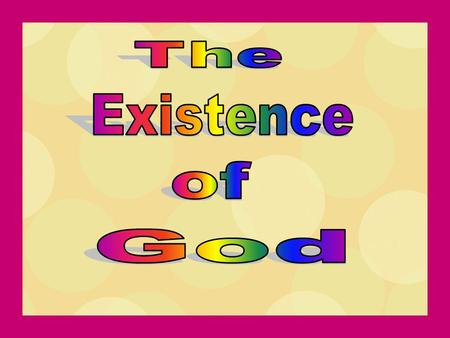 The Existence of God.