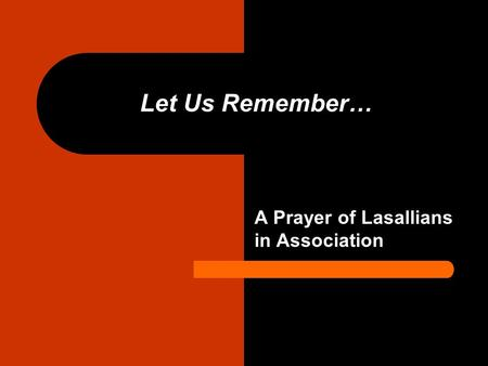 Let Us Remember… A Prayer of Lasallians in Association.