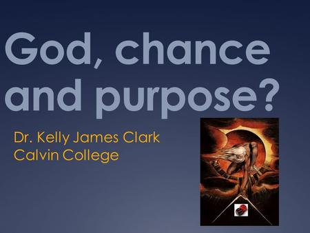 Dr. Kelly James Clark Calvin College