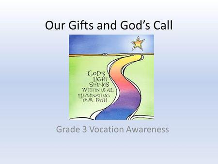 Our Gifts and God's Call