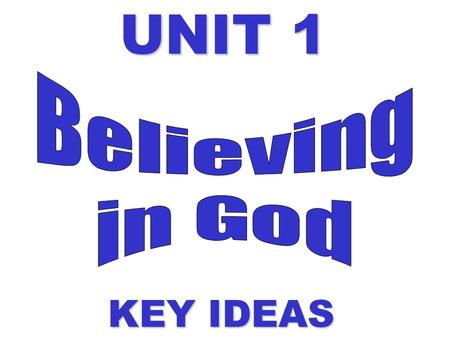 UNIT 1 KEY IDEAS. How can.... Religious Upbringing Religious Experience Nature of World Evil and Suffering...... affect Belief in God ChristianONLY Studying.