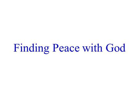 Finding Peace with God.