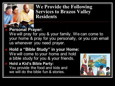 We Provide the Following Services to Brazos Valley Residents