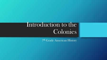 Introduction to the Colonies