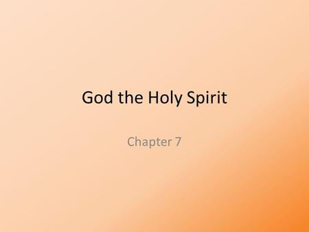 God the Holy Spirit Chapter 7. Pentecost 40 days after rising from the dead, Jesus Ascended into Heaven. Before he did, he instructed his disciples to.