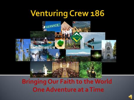 Bringing Our Faith to the World One Adventure at a Time.