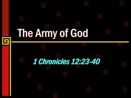 The Army of God 1 Chronicles 12:23-40. 2 The Army of God David's Army Great & Mighty 1 Chrn. 12:22 Christ's Army Great & Mighty Rev. 19:11-16, 19; 17:14.