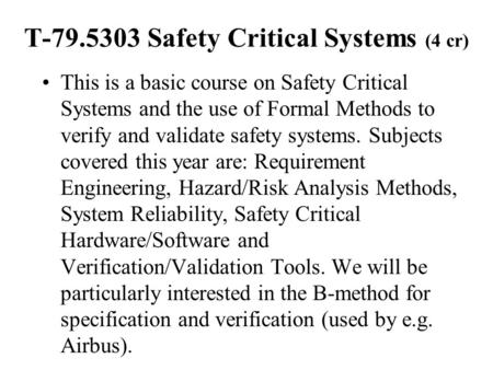 T Safety Critical Systems (4 cr)
