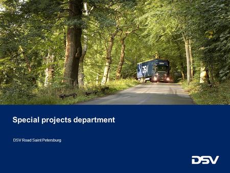 Special projects department DSV Road Saint Petersburg.