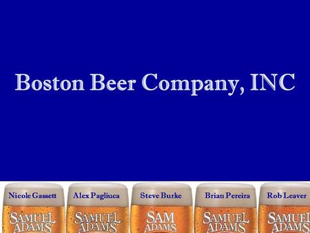 boston beer case study analysis The mission of the boston beer company is to seek long-term profitable growth by offering the highest quality product to the us beer drinker.