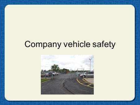 Company vehicle safety. Safety program goals: Save lives Reduce injuries Protect resources Reduce liability 1a.
