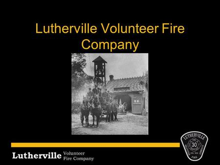 Lutherville Volunteer Fire Company. Who We Are Provide fire, rescue and first responder emergency medical services to Lutherville and 34 surrounding communities.