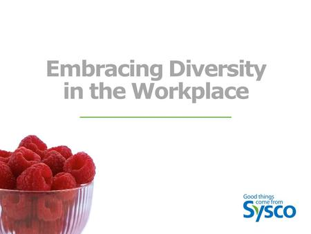 Embracing Diversity in the Workplace. What is Diversity? Ability to work with a diverse group of people to enable them to reach the fullest potential.