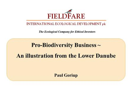 The Ecological Company for Ethical Investors Pro-Biodiversity Business ~ An illustration from the Lower Danube Paul Goriup.